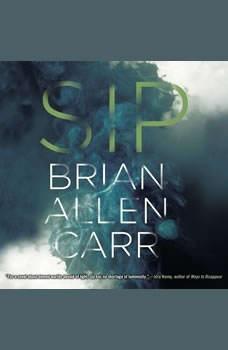 Sip, Brian Allen Carr
