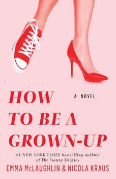 How to Be a Grown-Up, Emma McLaughlin