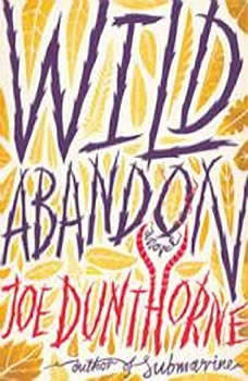 Wild Abandon, Joe Dunthorne