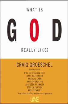 What Is God Really Like?, Craig Groeschel