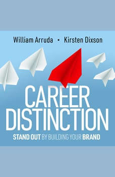 Career Distinction: Stand Out by Building Your Brand, William Arruda