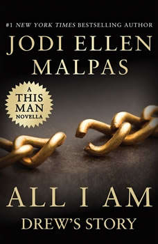 All I Am: Drew's Story (A This Man Novella), Jodi Ellen Malpas