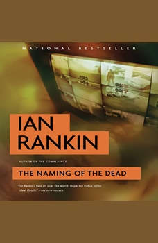 The Naming of the Dead: An Inspector Rebus Novel, Ian Rankin