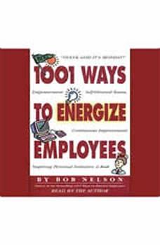 1001 Ways to Energize Employees, Bob Nelson