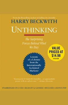 Unthinking: The Surprising Forces Behind What We Buy, Harry Beckwith