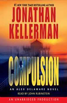 Compulsion: An Alex Delaware Novel An Alex Delaware Novel, Jonathan Kellerman