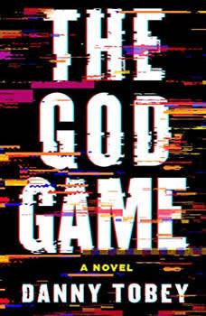 The God Game: A Novel, Danny Tobey