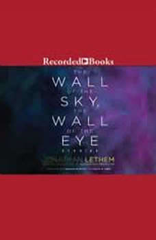 The Wall of the Sky, the Wall of the Eye, Jonathan Lethem