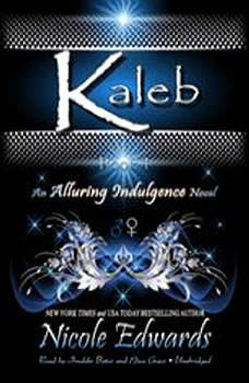 Kaleb: An Alluring Indulgence Novel, Book 1, Nicole Edwards