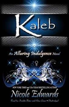 Kaleb: An Alluring Indulgence Novel, Book 1 An Alluring Indulgence Novel, Book 1, Nicole Edwards