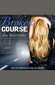Broken Course, Aly Martinez