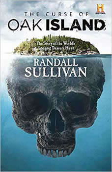 The Curse of Oak Island: The Story of the World's Longest Treasure Hunt The Story of the World's Longest Treasure Hunt, Randall Sullivan