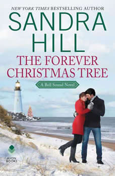 The Forever Christmas Tree: A Bell Sound Novel, Sandra Hill