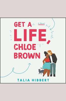 Get a Life, Chloe Brown: A Novel, Talia Hibbert