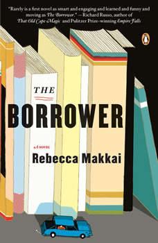 The Borrower: A Novel, Rebecca Makkai