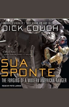 Sua Sponte: The Forging of a Modern American Ranger, Dick Couch