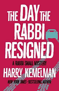 The Day the Rabbi Resigned, Harry Kemelman