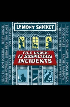 File Under: 13 Suspicious Incidents, Lemony Snicket