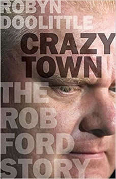 Crazy Town: The Rob Ford Story, Robyn Doolittle