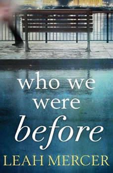 Who We Were Before, Leah Mercer