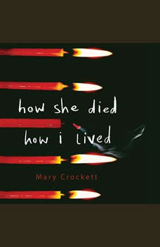 How She Died, How I Lived, Mary Crockett