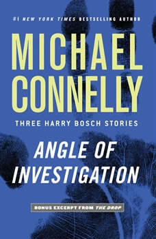 Angle of Investigation: Three Harry Bosch Stories, Michael Connelly