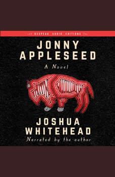 Jonny Appleseed: A Novel, Joshua Whitehead