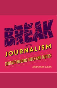 Break into Journalism, Johannes Koch