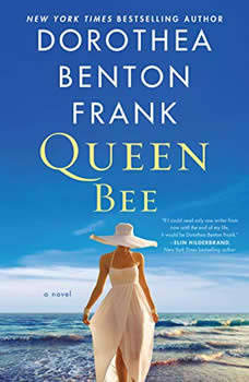 Queen Bee: A Novel A Novel, Dorothea Benton Frank