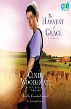 The Harvest of Grace: Book 3 in the Ada's House Amish Romance Series, Cindy Woodsmall