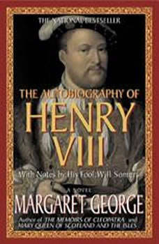 The Autobiography of Henry VIII, Margaret George