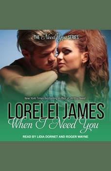 When I Need You, Lorelei James