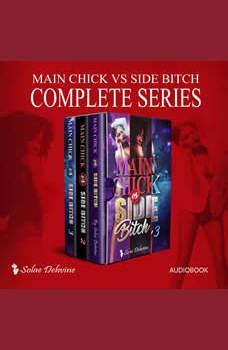 Main Chick vs. Side Bitch: The Complete Series, Solae Dehvine