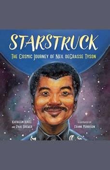 Starstruck: The Cosmic Journey of Neil deGrasse Tyson, Kathleen Krull