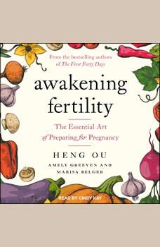 Awakening Fertility: The Essential Art of Preparing for Pregnancy, Marisa Belger