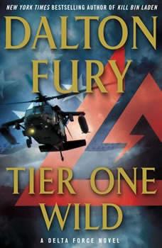 Tier One Wild: A Delta Force Novel, Dalton Fury