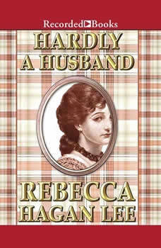 Hardly a Husband, Rebecca Hagan Lee
