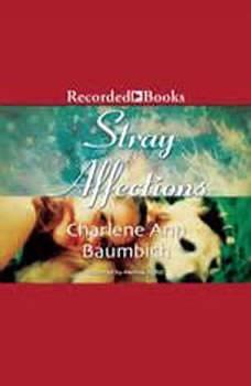 Stray Affections, Charlene Ann Baumbich