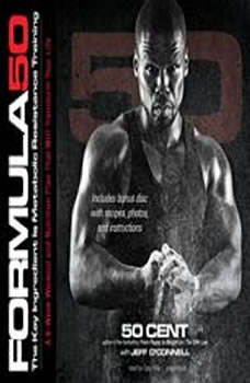 Formula 50: A 6-Week Workout and Nutrition Plan That Will Transform Your Life, 50 Cent, with Jeff OConnell