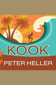 Kook: What Surfing Taught Me About Love, Life, and Catching the Perfect Wave What Surfing Taught Me About Love, Life, and Catching the Perfect Wave, Peter Heller
