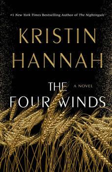 The Four Winds: A Novel, Kristin Hannah