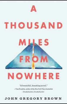 A Thousand Miles from Nowhere, John Gregory Brown