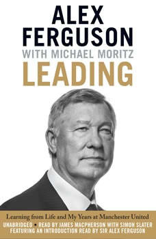 Leading: Learning from Life and My Years at Manchester United, Alex Ferguson