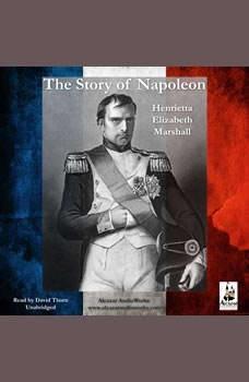 The Story of Napoleon, Henrietta Elizabeth Marshall