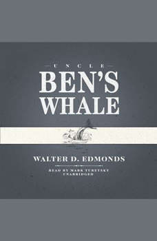 Uncle Bens Whale, Walter D. Edmonds