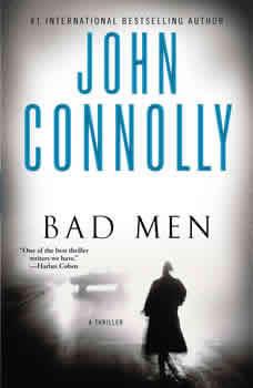 Bad Men: A Thriller A Thriller, John Connolly