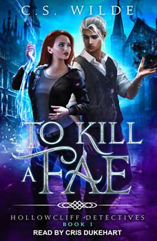 To Kill a Fae, C.S. Wilde