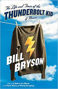 The Life and Times of the Thunderbolt Kid: A Memoir, Bill Bryson