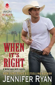 When It's Right: A Montana Men Novel, Jennifer Ryan