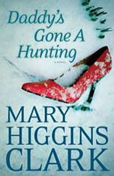 Daddy's Gone A Hunting, Mary Higgins Clark